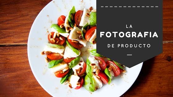 Photo of La Fotografía de Producto