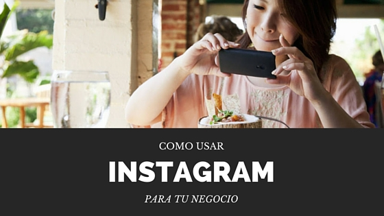 Photo of Como usar Instagram para tu Negocio