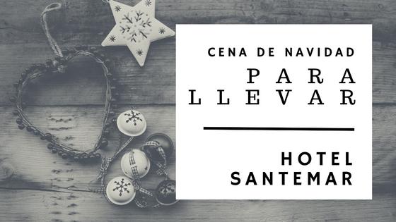 Cena de Navidad para llevar Hotel Santemar Santander