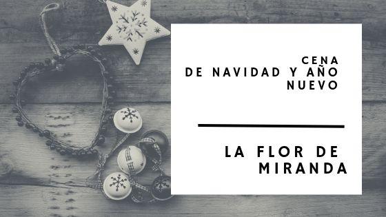 Cena de Navidad y Año Nuevo Santander 2018 - La Flor de Miranda