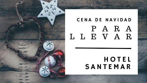 Comida de Navidad para llevar en Santander 2019 - Hotel Santemar