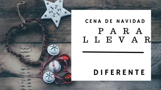 Cenas de Navidad para Llevar en Santander 2019 - Diferente