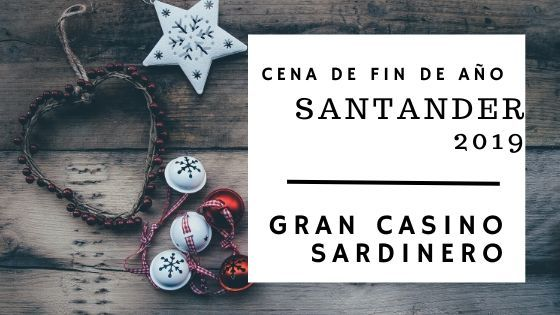 Cena fin de Año 2019 en Santander - Gran Casino