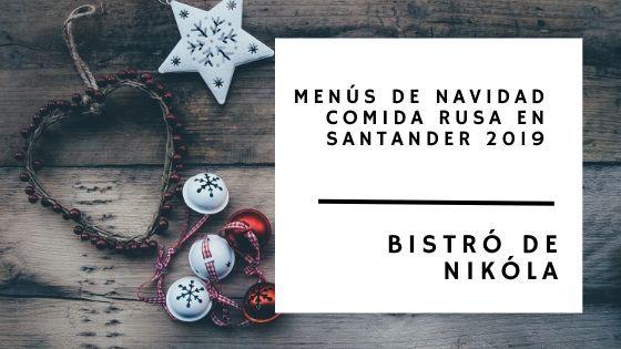 Menús de Navidad Santander 2019 para llevar - Bistró de Nikóla