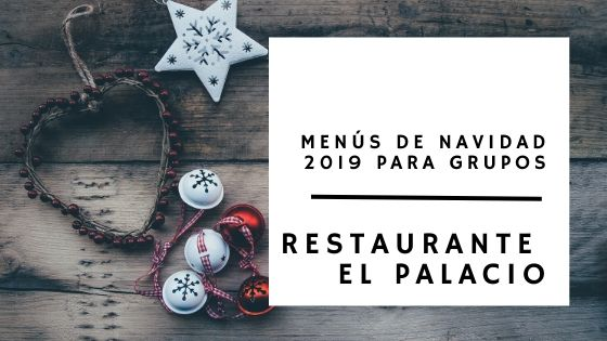 Menús de Navidad 2019 para grupos en Cantabria - El Palacio