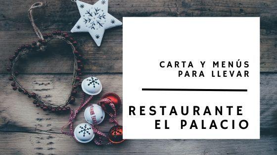 Cena de Nochebuena para llevar en Cantabria 2019 - Restaurante el Palacio