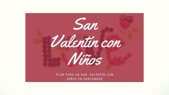 San Valentín 2020 en familia en Santander