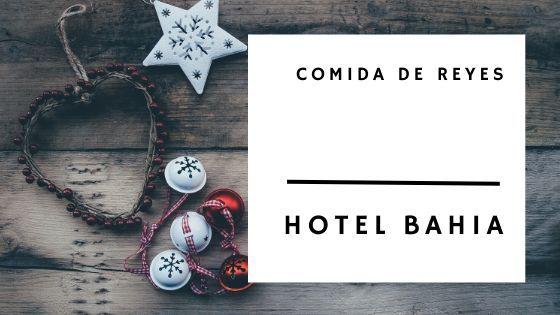 Comida de Reyes 2020 en Santander - Hotel Bahía