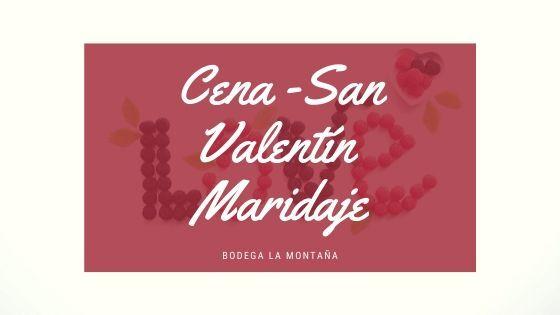 Cena - Maridaje San Valentín 2020 en Santander - Bodega La Montaña