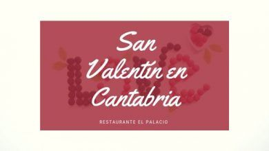 Photo of San Valentín 2020 en Cantabria – Restaurante El Palacio
