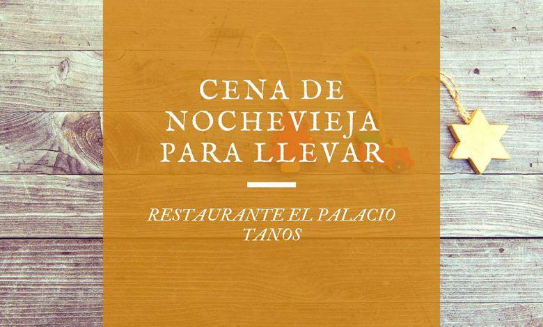 Cena de Nochevieja para llevar en Cantabria 2020 - Restaurante el Palacio