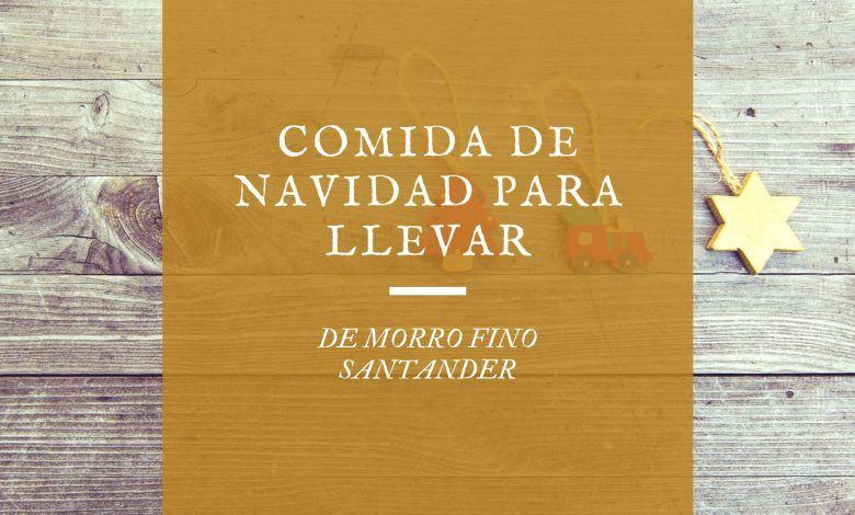 Comida de Navidad para llevar Santander 2020 - De Morro Fino