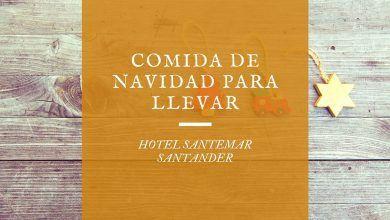 Comida de Navidad para llevar Santander 2020 - Hotel Santemar
