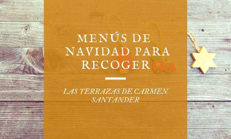 Menús de Navidad para recoger Santander 2020 - Las terrazas de Carmen